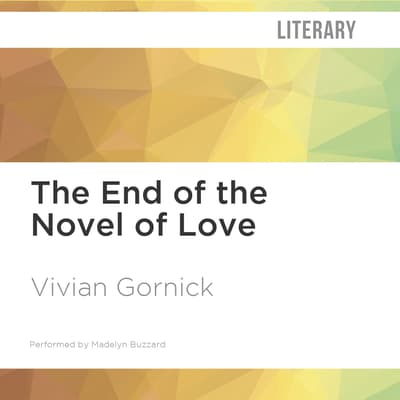 The End of the Novel of Love by Vivian Gornick audiobook
