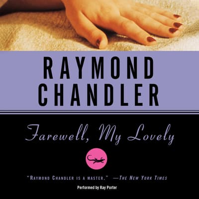Farewell, My Lovely by Raymond Chandler audiobook