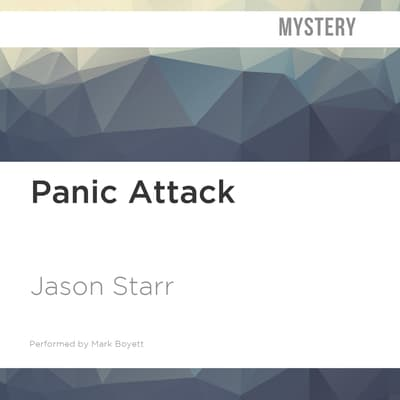 Panic Attack by Jason Starr audiobook