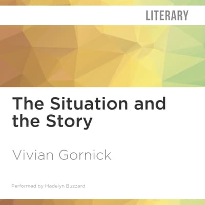 The Situation and the Story by Vivian Gornick audiobook