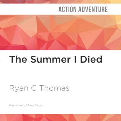 The Summer I Died by Ryan C. Thomas audiobook
