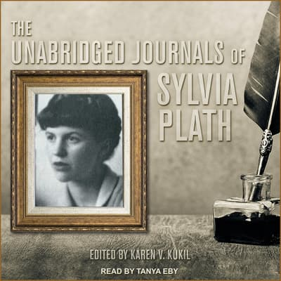 The Unabridged Journals of Sylvia Plath by Sylvia Plath audiobook