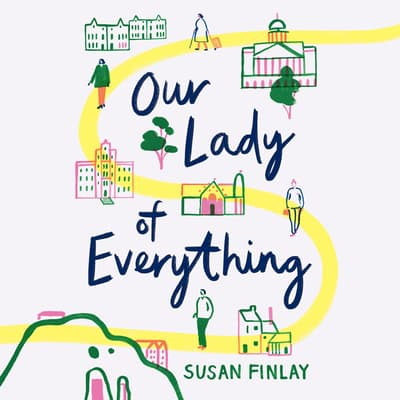 Our Lady of Everything by Susan Finlay audiobook