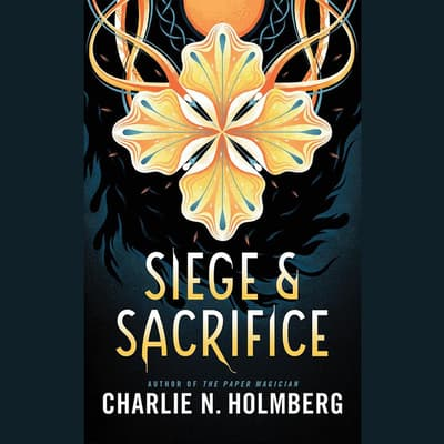 Siege and Sacrifice by Charlie N. Holmberg audiobook