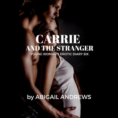 Carrie and the Stranger by Abigail Andrews audiobook