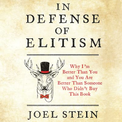 In Defense of Elitism by Joel Stein audiobook