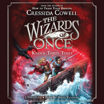 The Wizards of Once: Knock Three Times by Cressida Cowell audiobook