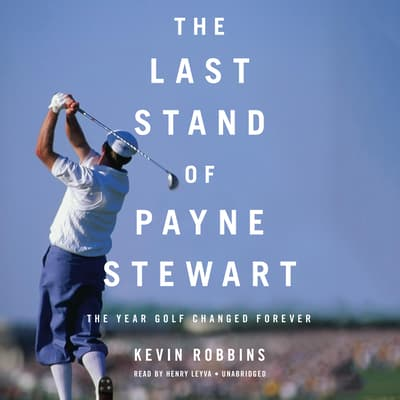 The Last Stand of Payne Stewart by Kevin Robbins audiobook