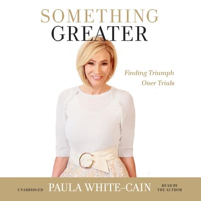 Something Greater by Paula White-Cain audiobook