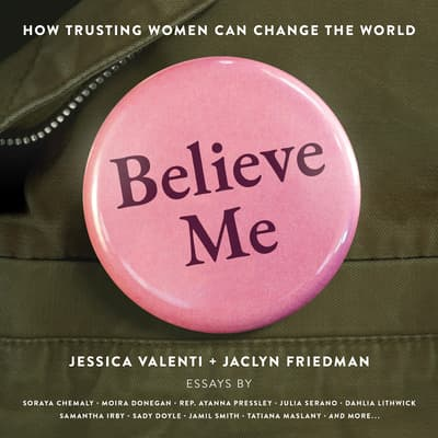 Believe Me by Jessica Valenti audiobook