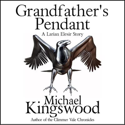 Grandfather's Pendant by Michael Kingswood audiobook