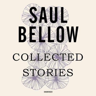 Collected Stories by Saul Bellow audiobook