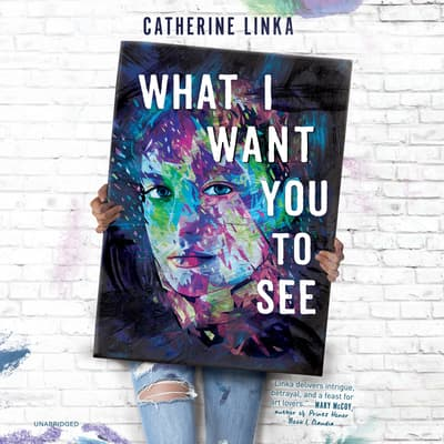 What I Want You to See by Catherine Linka audiobook