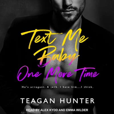 Text Me Baby One More Time by Teagan Hunter audiobook