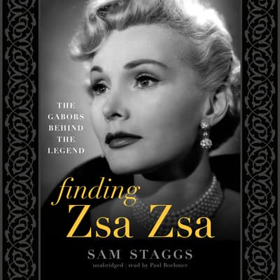 Finding Zsa Zsa by Sam Staggs audiobook