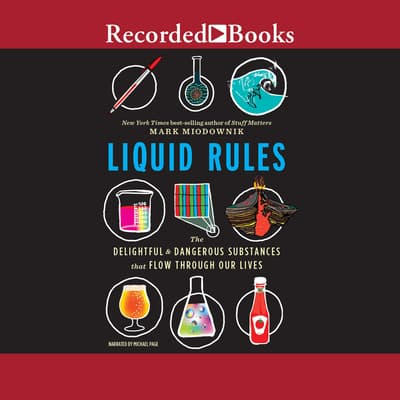 Liquid Rules by Mark Miodownik audiobook