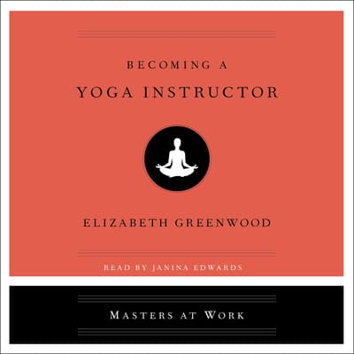 Becoming a Yoga Instructor by Elizabeth Greenwood audiobook