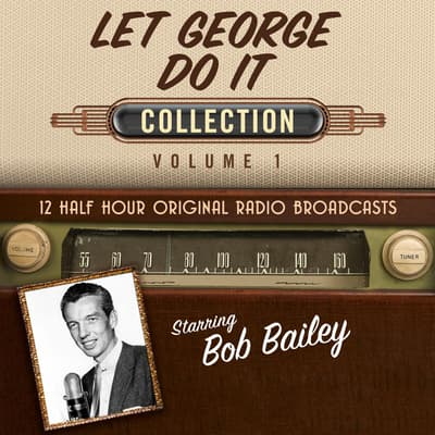 Let George Do It, Collection 1 by Black Eye Entertainment audiobook