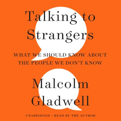 Talking to Strangers by Malcolm Gladwell audiobook