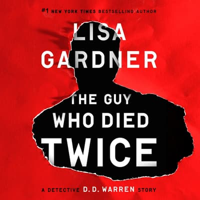 The Guy Who Died Twice by Lisa Gardner audiobook