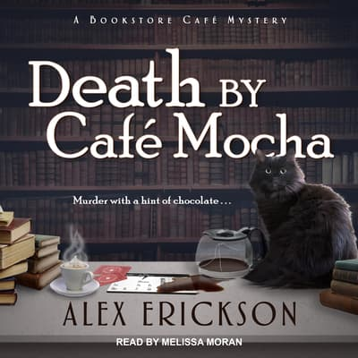 Death by Cafe Mocha by Alex Erickson audiobook