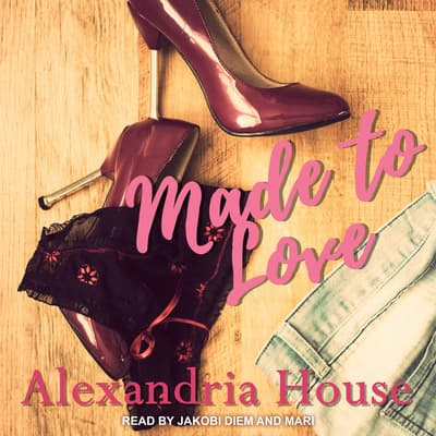 Made to Love by Alexandria House audiobook