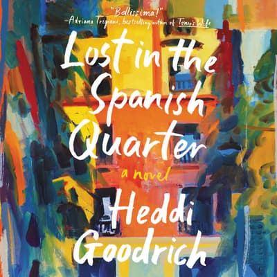 Lost in the Spanish Quarter by Heddi Goodrich audiobook