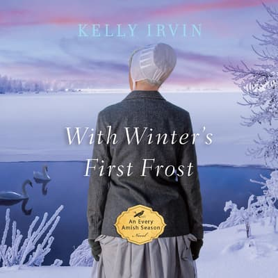 With Winter's First Frost by Kelly Irvin audiobook