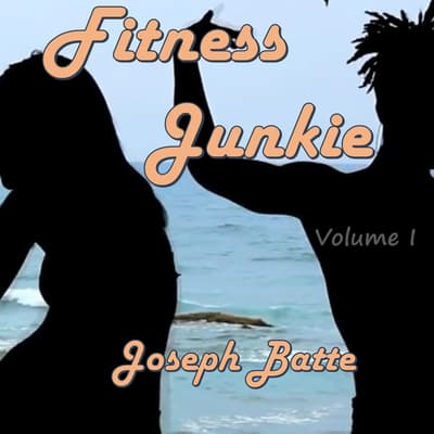 Fitness Junkie by Joseph Batte audiobook