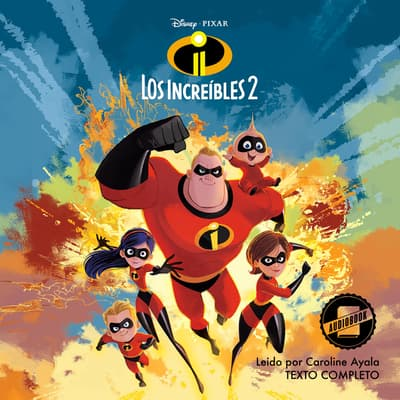 The Incredibles 2 (Spanish Edition) by Disney Press audiobook