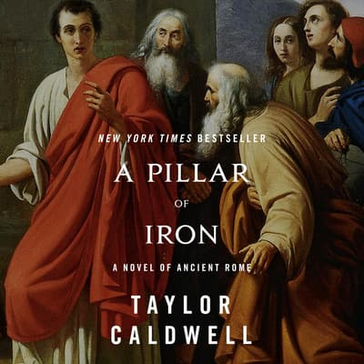 A Pillar of Iron by Taylor Caldwell audiobook