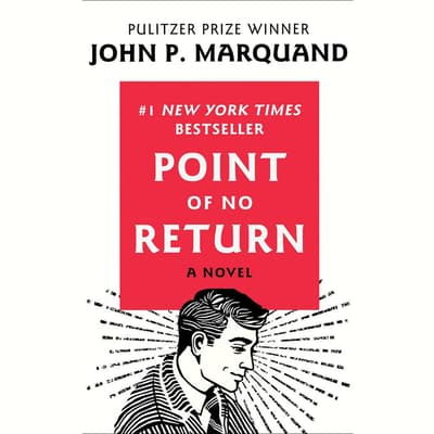 Point of No Return by John P. Marquand audiobook