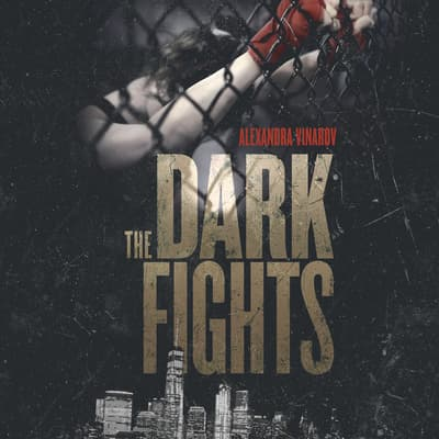 The Dark Fights by Alexandra Vinarov audiobook
