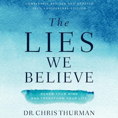The Lies We Believe by Chris Thurman audiobook