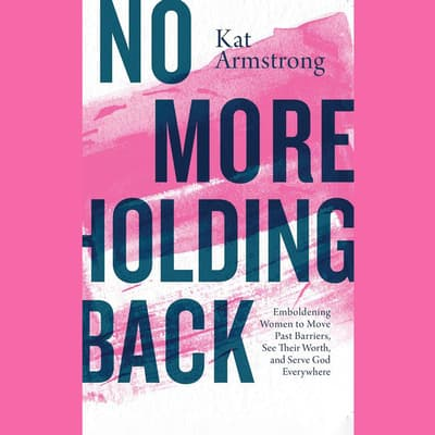 No More Holding Back by Kat Armstrong audiobook