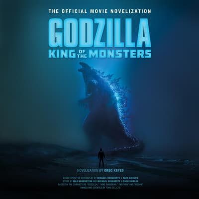 Godzilla: King of the Monsters by Greg Keyes audiobook