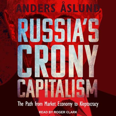 Russia's Crony Capitalism by Anders Aslund audiobook