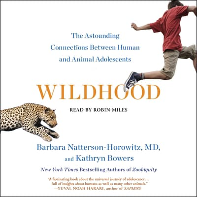 Wildhood by Barbara Natterson-Horowitz audiobook