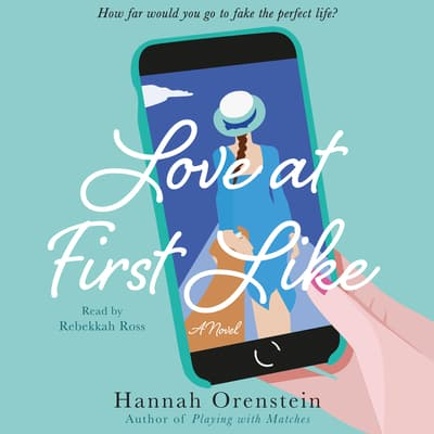 Love at First Like by Hannah Orenstein audiobook