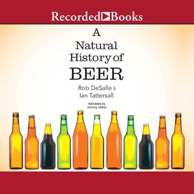 A Natural History of Beer by Ian Tattersall audiobook