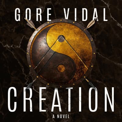 Creation by Gore Vidal audiobook