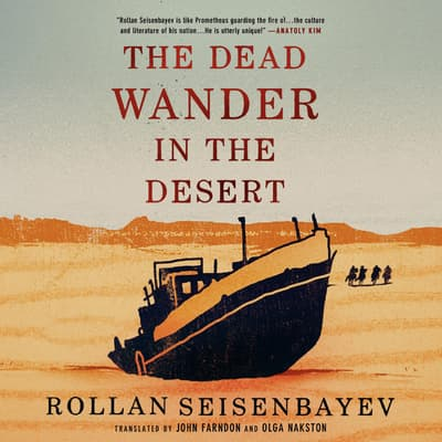 The Dead Wander in the Desert by Rollan Seisenbayev audiobook