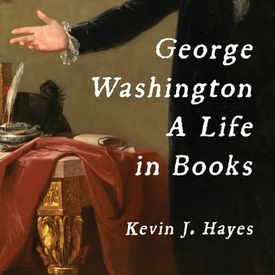 George Washington by Kevin J. Hayes audiobook
