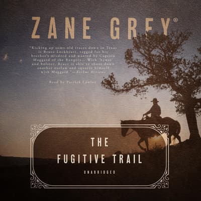 The Fugitive Trail by Zane Grey audiobook