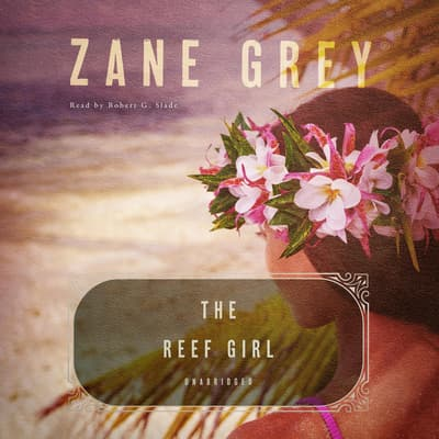 The Reef Girl by Zane Grey audiobook