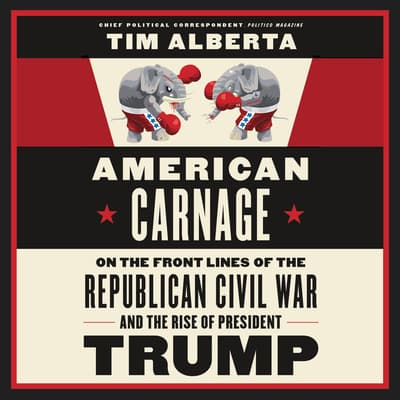 American Carnage by Tim Alberta audiobook
