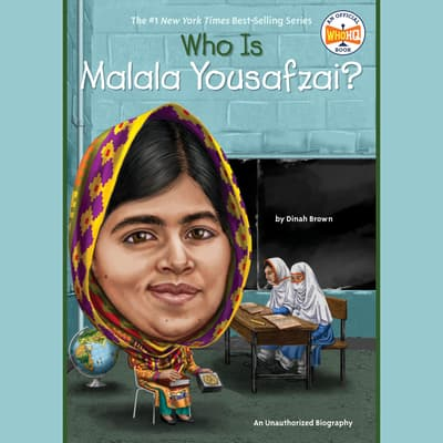 Who Is Malala Yousafzai? by Dinah Brown audiobook