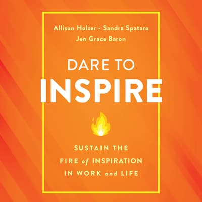 Dare to Inspire by Allison Holzer audiobook