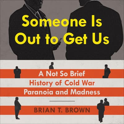 Someone Is Out to Get Us by Brian Brown audiobook
