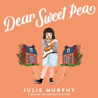 Dear Sweet Pea by Julie Murphy audiobook